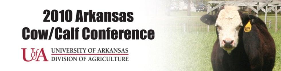 2010 Arkansas Cow Calf Conference