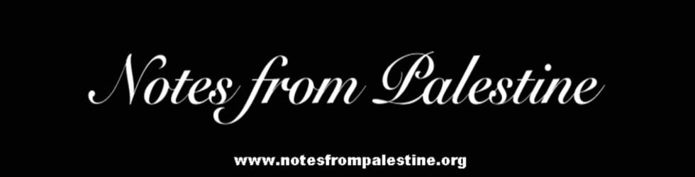 Notes from Palestine