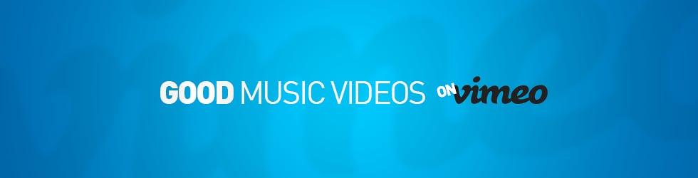 Good Music Videos on Vimeo