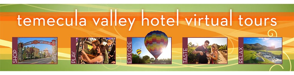 Temecula Valley - Hotel Virtual Tours