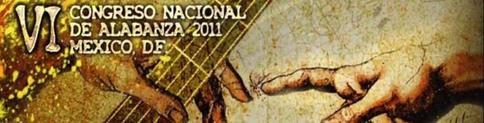 "Congreso de Alabanza 2011 ""Creados Para Alabarte"" - Mexico, DF"
