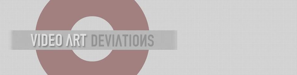 Video Art Deviations