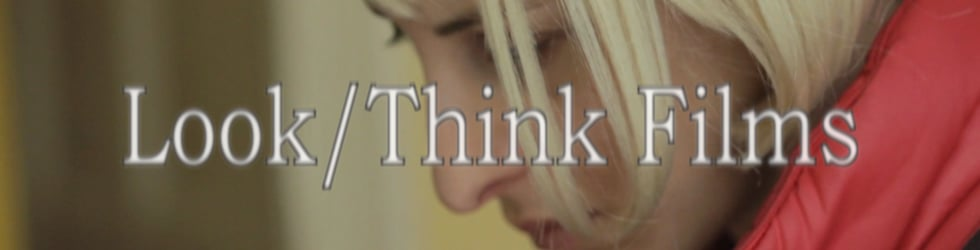 Look/Think Films