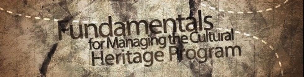 Fundamentals for Managing the Cultural Heritage Program