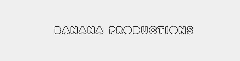 BANANA PRODUCTIONS
