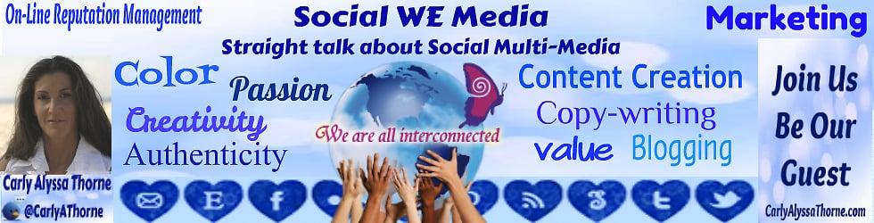 Social WE Media ~ Straight talk about Social Multi-Media