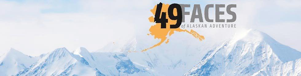 49 Faces of Alaskan Adventure