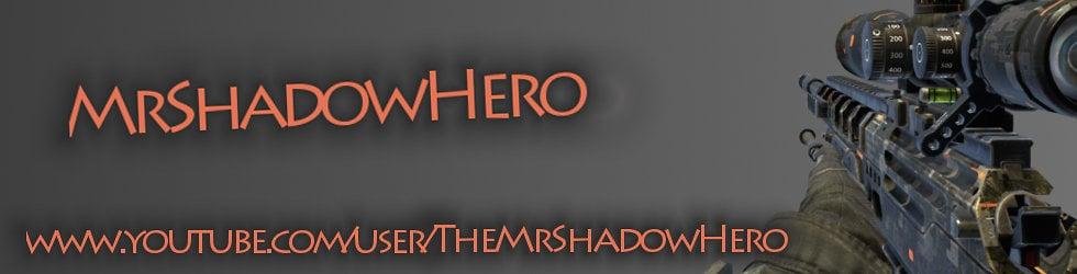 MrShadowHero Gameplays!