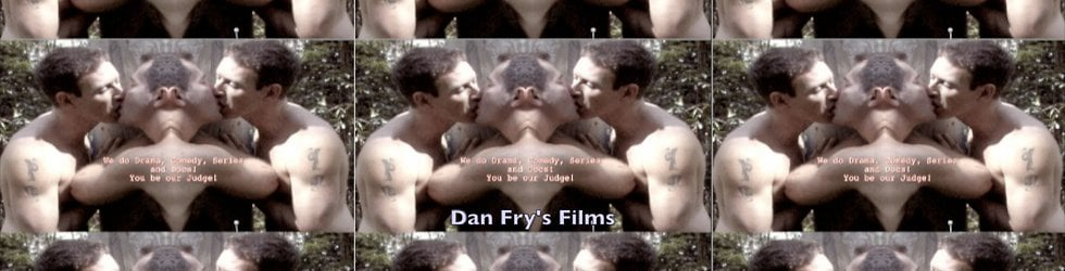 Dan Fry's Gay Themed Films