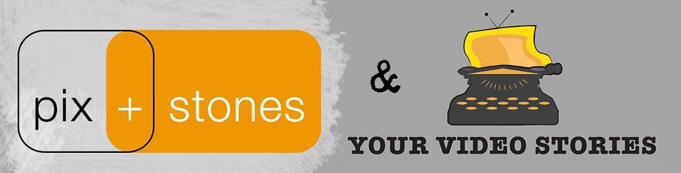 Your Pixnstones Video Stories