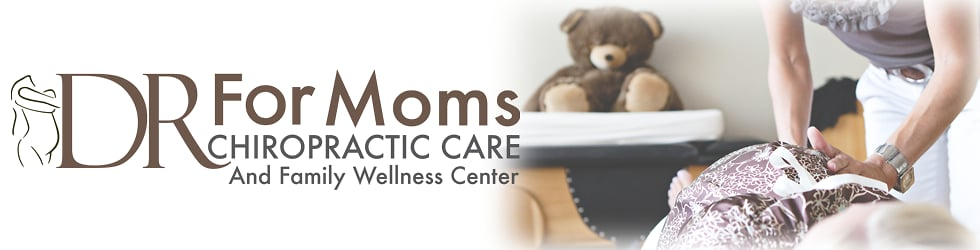 Dr For Moms Chiroparctic and Wellness Center