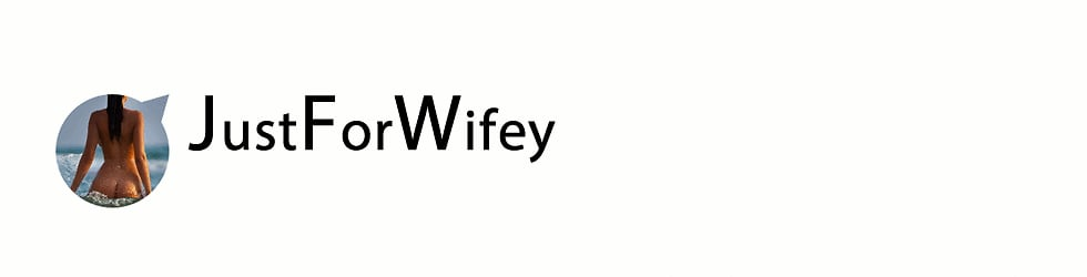 JustForWifey
