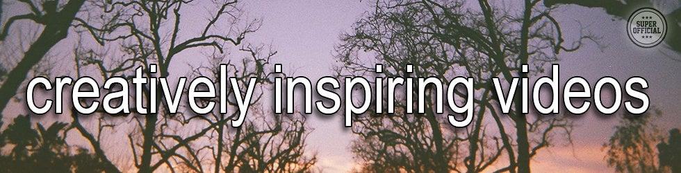 Creatively Inspiring Videos