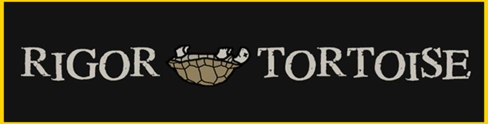 Rigor Tortoise Comedy