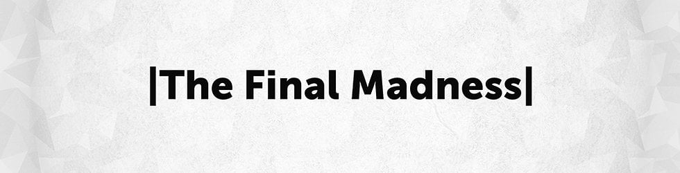 The Final Madness