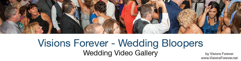 Visions Forever - Wedding Bloopers