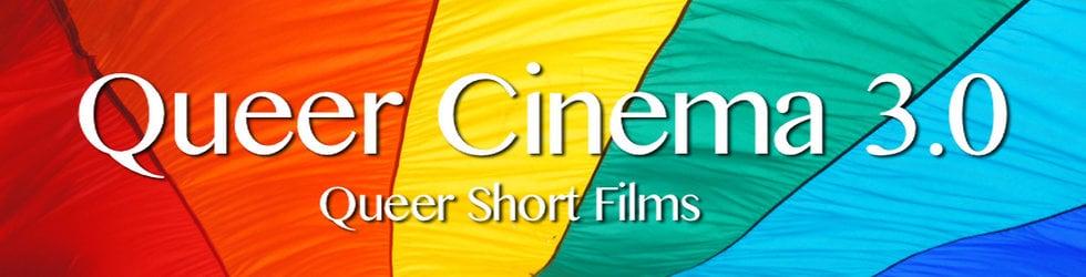 Queer Cinema 3.0