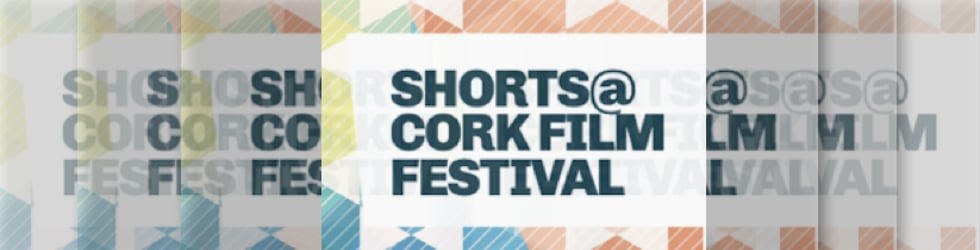 Shorts@Cork Film Festival