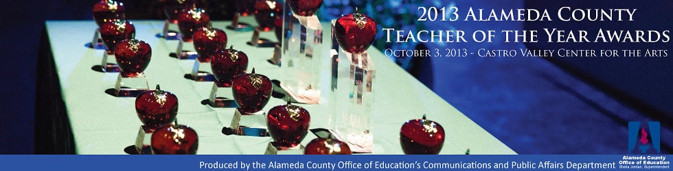 2013 Alameda County Teacher of the Year Awards