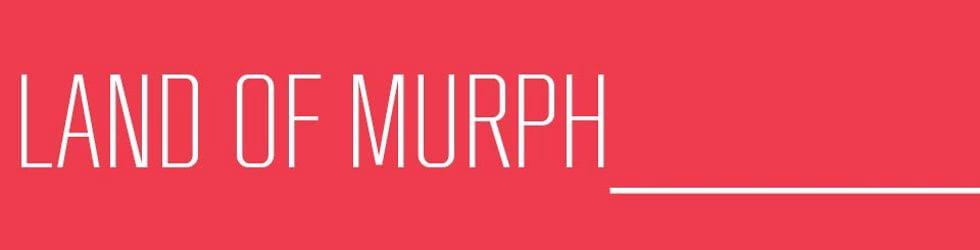 LAND OF MURPH
