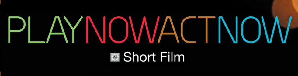 Play Now Act Now Short Film 2010