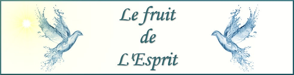 La manifestion du fruit de l'Esprit
