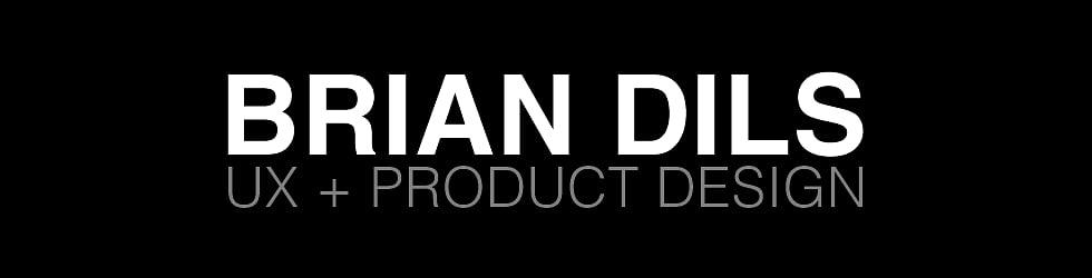 Brian Dils - UX + Product Designer