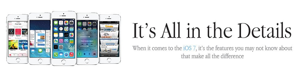 iOS 7: The Features You Don't Know About