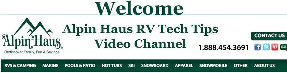 Alpin Haus RV Tech Tips...Service Tips Channel
