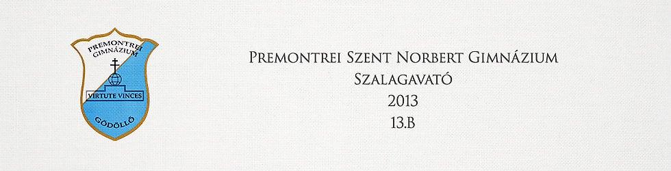 Premonteri Szent Norbert Gimnázium 13.B Szalagavató 2013