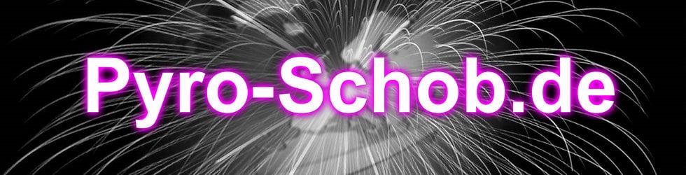 Pyro-Schob Shop Feuerwerke und Spezialeffekte http://www.pyro-schob.de/
