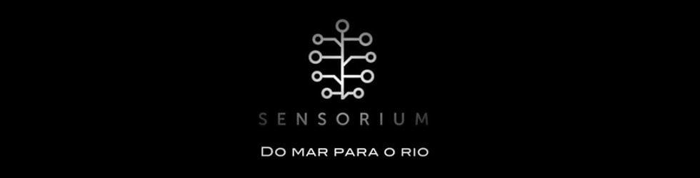 Sensorium: do mar para o rio