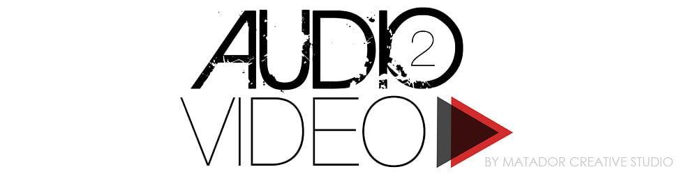 Audio 2 Video by Matador Creative Studio