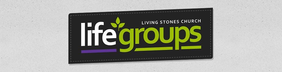Living Stones Church - LifeGroups