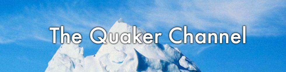 The Quaker Channel
