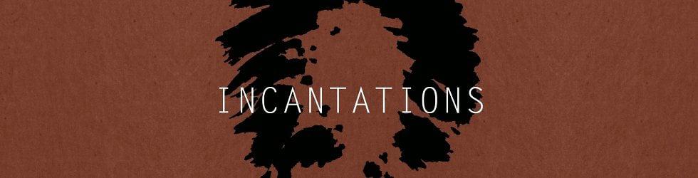INCANTATIONS Asia 2013