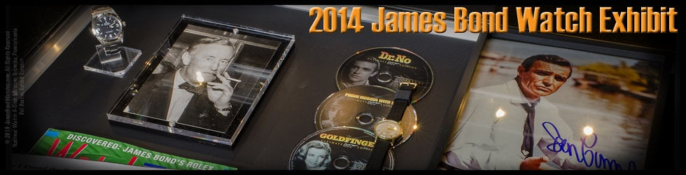 James Bond Watch Exhibit 2014