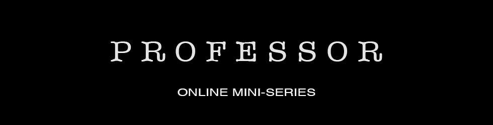 Professor - Online Mini-Series