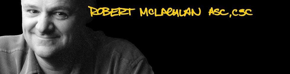 Robert McLachlan, asc  csc  Demo Reels
