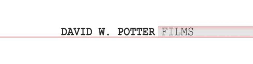 David W. Potter Films - Past Work