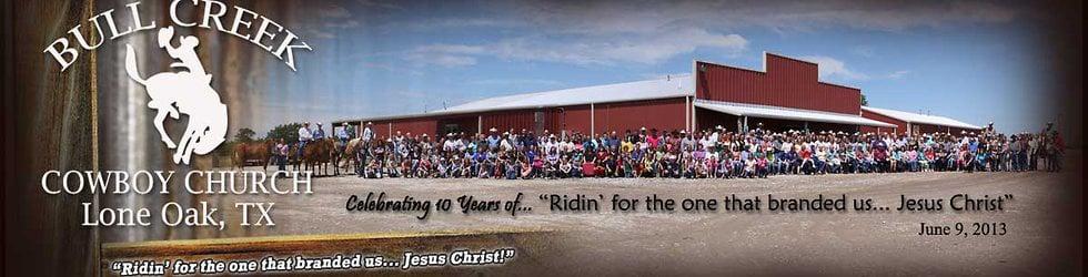 Bull Creek Cowboy Church, Lone Oak, Texas - Sermons 2014