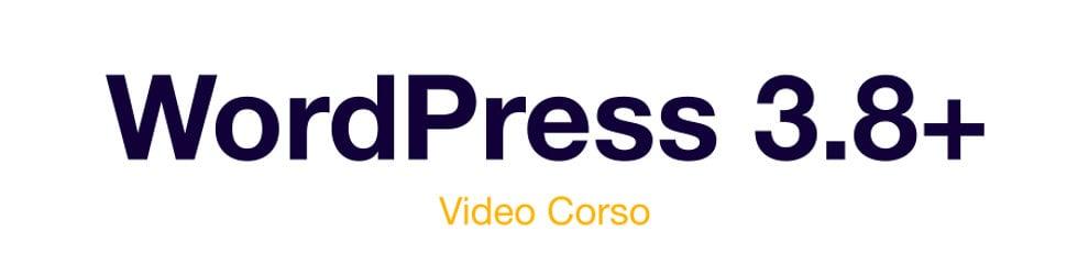 Video Corso Wordpress 3.8+