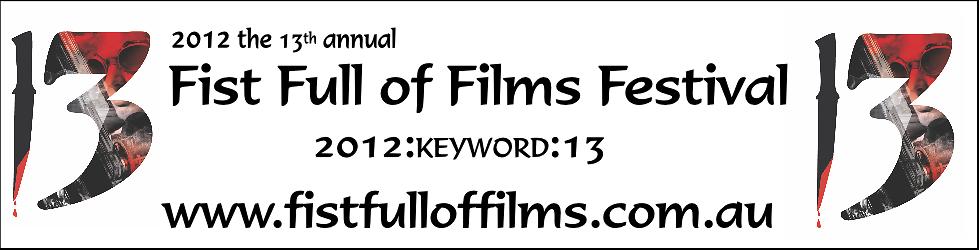 Fist Full of Films 2012 Festival NT