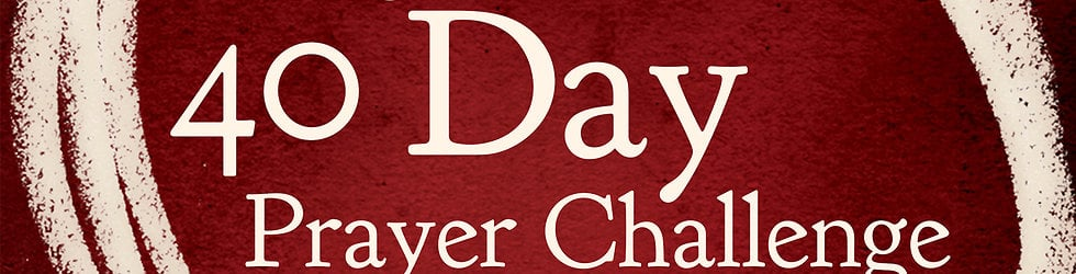 The 40 Day Prayer Challenge