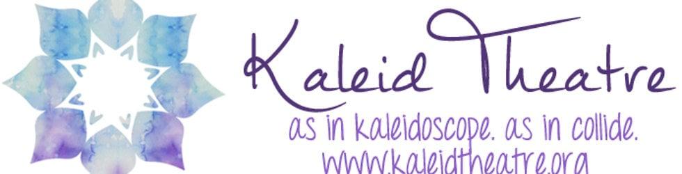Kaleid Theatre (As in Kaleidoscope. As in Collide)