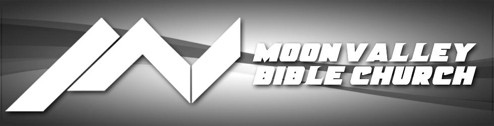 Moon Valley Bible Church Sermons