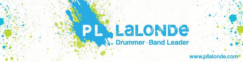 PL Lalonde - Drummer ◦ Band Leader