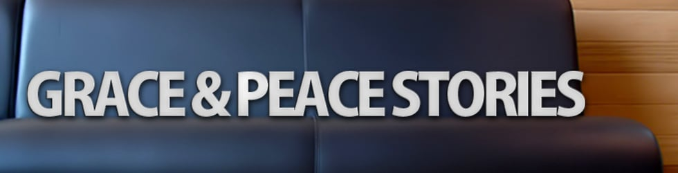 Grace and Peace Stories