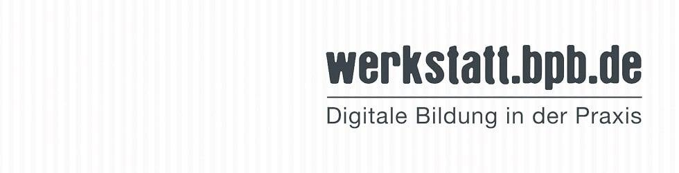 werkstatt.bpb.de – Digitale Bildung in der Praxis