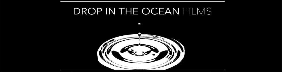 Drop in the Ocean Films